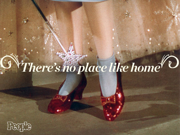 """""""There's no place like home...There's no place like home"""""""